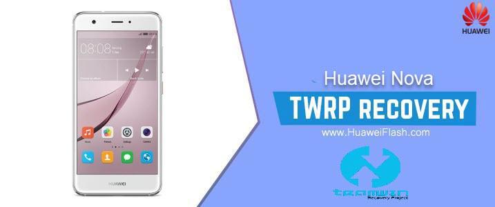 TWRP Recovery on Huawei Nova