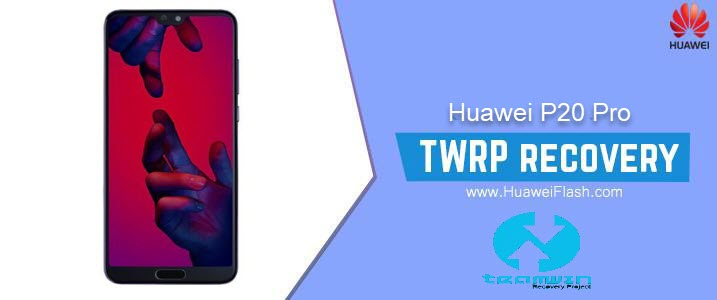 TWRP Recovery on Huawei P20 Pro