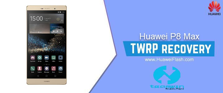 TWRP Recovery on Huawei P8 Max
