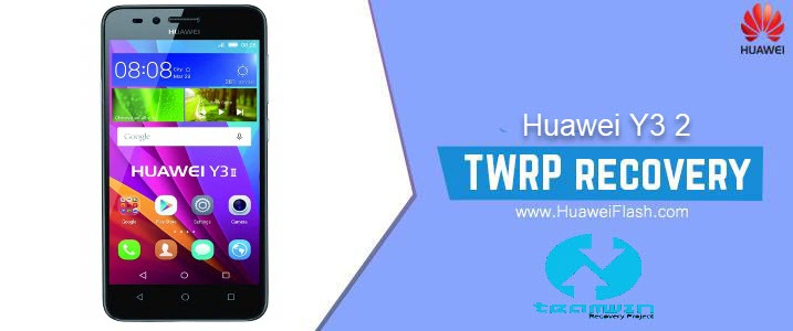 TWRP Recovery on Huawei Y3 2