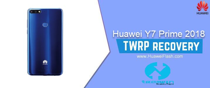 How to Install TWRP Recovery on Huawei Y7 Prime 2018