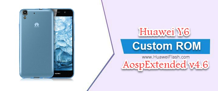 AospExtended v4.6 on Huawei Y6