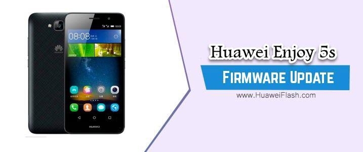 Huawei Enjoy 5s Stock Firmware