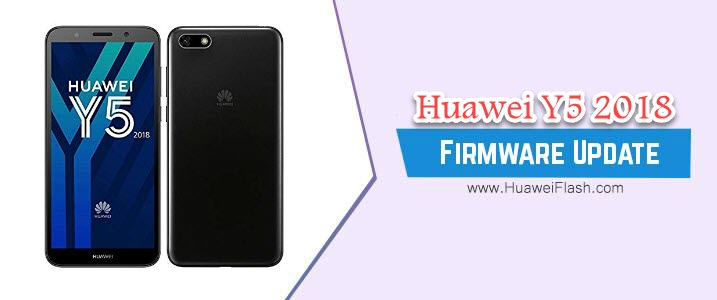 How to Flash Huawei Y5 2018 Stock Firmware – All Firmwares