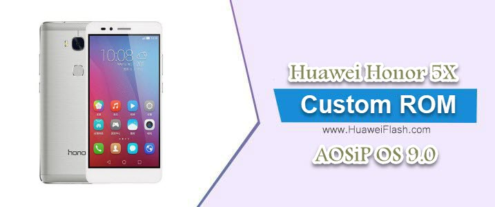 Download and Install AOSiP OS 9 0 on Huawei Honor 5X