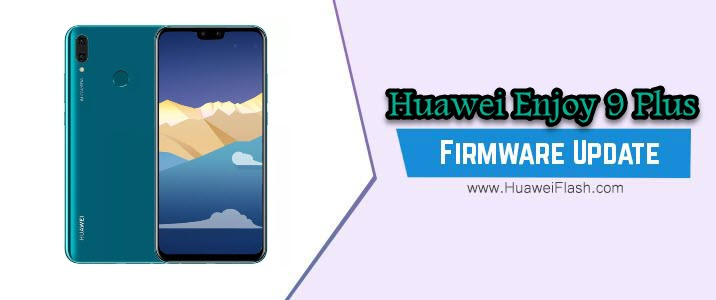 Huawei Enjoy 9 Plus Stock Firmware