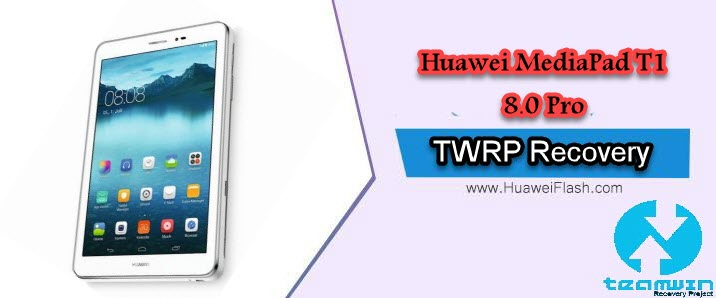 TWRP Recovery on Huawei MediaPad T1 8.0 Pro