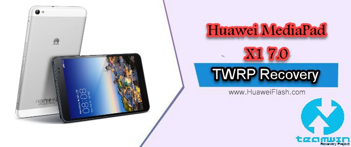 How to Install TWRP Recovery on Huawei MediaPad X1 7 0