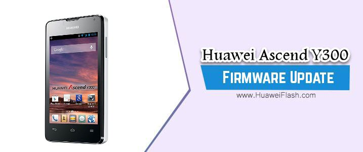 Huawei Ascend Y300 Stock Firmware