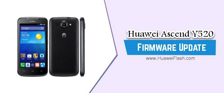 How to Flash Huawei Ascend Y520 Stock Firmware – All Firmwares
