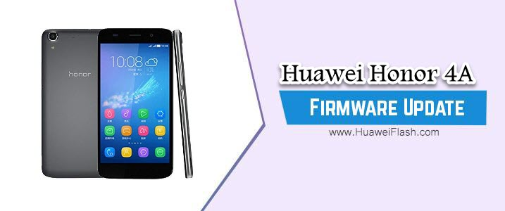 How to Flash Huawei Honor 4A Stock Firmware – All Firmwares