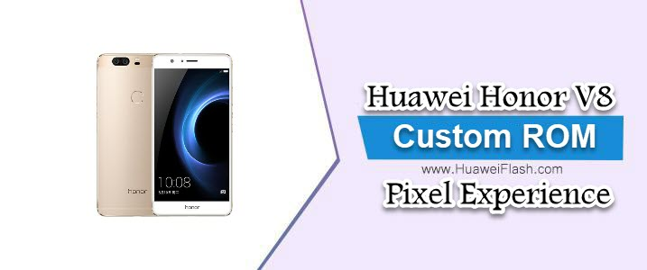 Pixel Experience 9.0 Pie on Huawei Honor V8