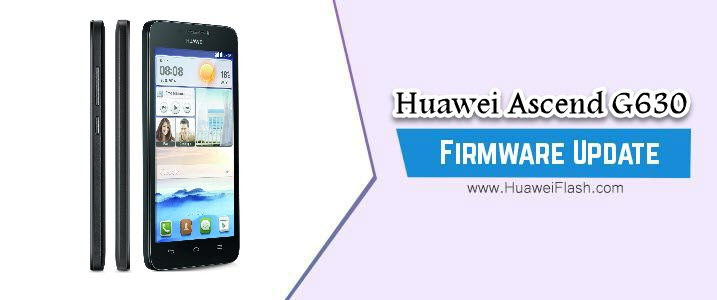 How to Flash Huawei Ascend G630 Stock Firmware – All Firmwares