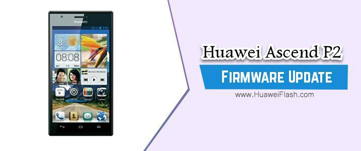 Huawei Ascend P2 Stock Firmware