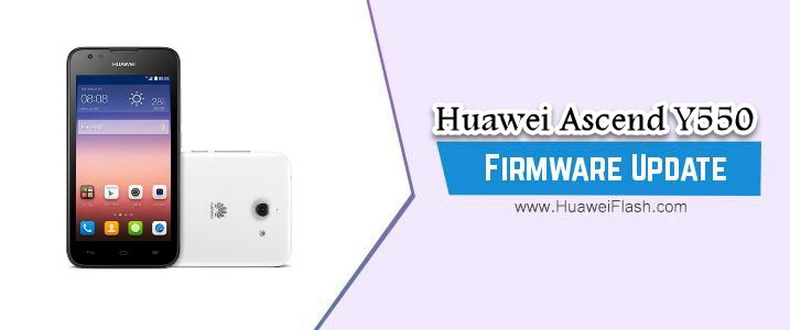 How to Flash Huawei Ascend Y550 Stock Firmware – All Firmwares