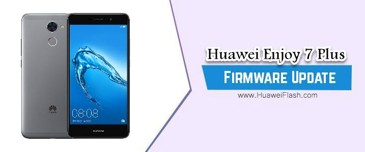 Huawei Enjoy 7 Plus Stock Firmware