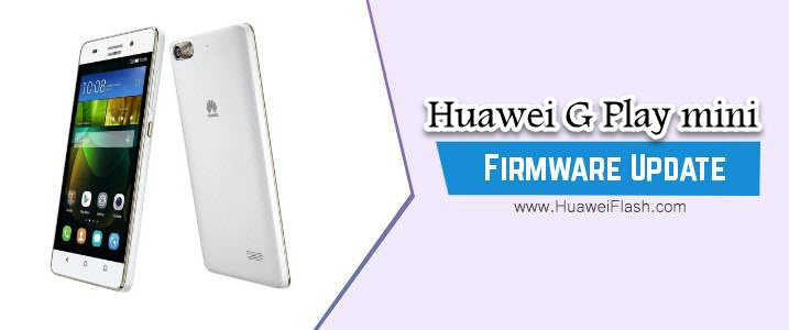 Huawei G Play mini Stock Firmware