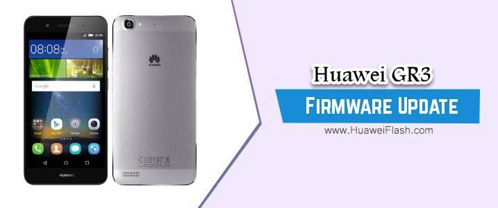 Huawei GR3 Stock Firmware