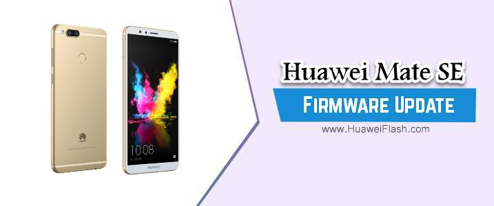 Huawei Mate SE Stock Firmware