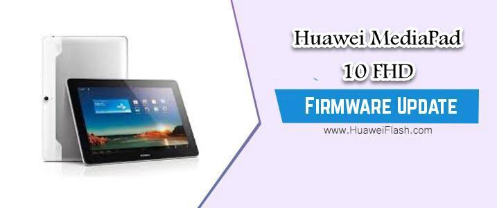Huawei MediaPad 10 FHD Stock Firmware