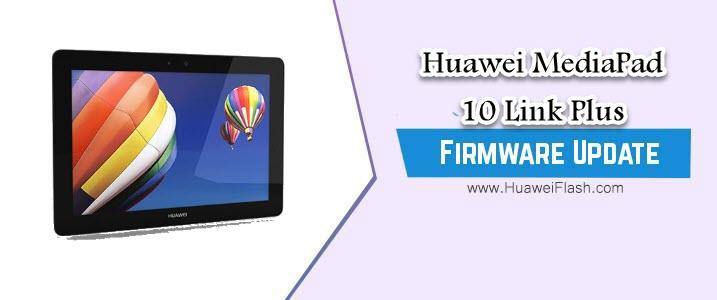 Huawei MediaPad 10 Link Plus Stock Firmware