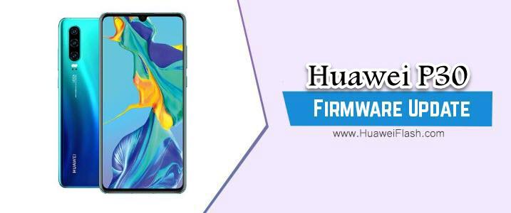 Huawei P30 Stock Firmware