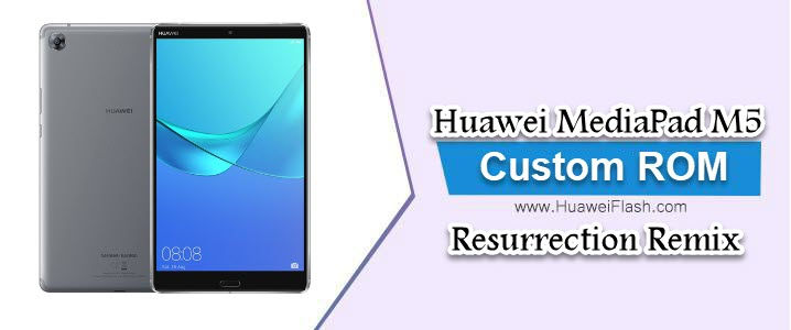 Download and Install Resurrection Remix 9 0 Pie on Huawei MediaPad M5