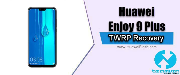 TWRP Recovery on Huawei Enjoy 9 Plus