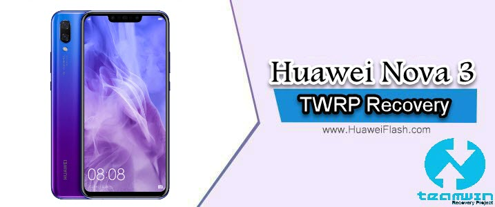 How to Install TWRP Recovery on Huawei Nova 3i
