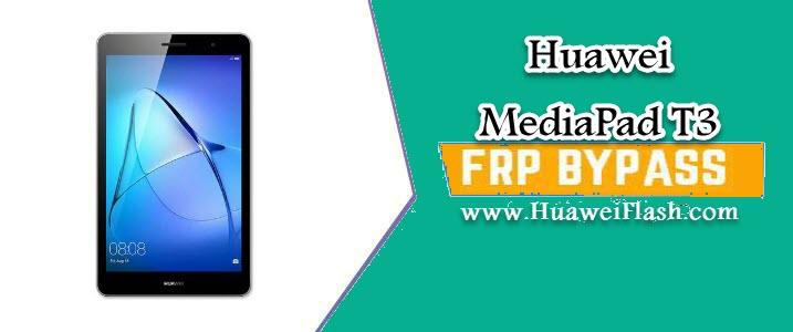 Bypass FRP Huawei MediaPad T3