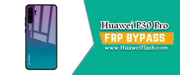 Bypass FRP Huawei P30 Pro