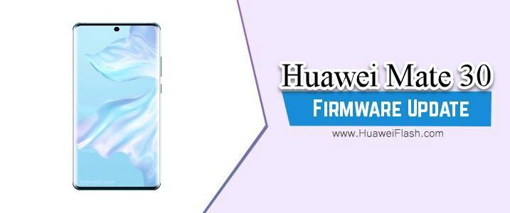 Huawei Mate 30 Stock Firmware