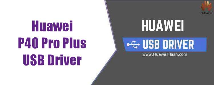 Huawei P40 Pro Plus USB Driver