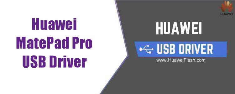 Huawei MatePad Pro USB Driver