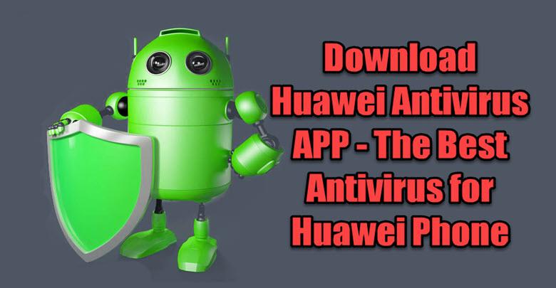 Huawei Antivirus APP