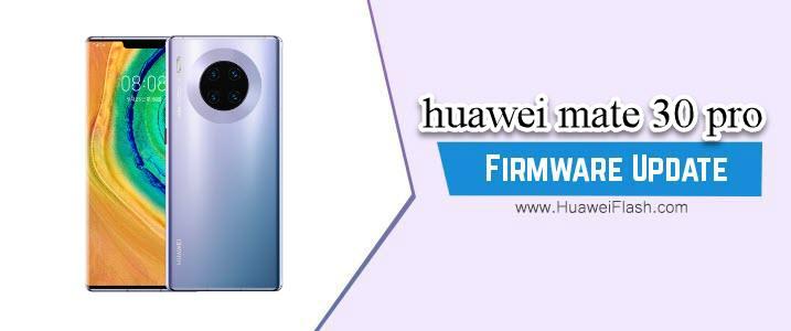 Huawei Mate 30 Pro Stock Firmware