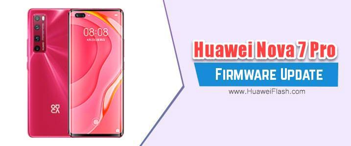 Huawei Nova 7 Pro Stock Firmware