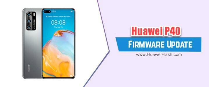 Huawei P40 Stock Firmware