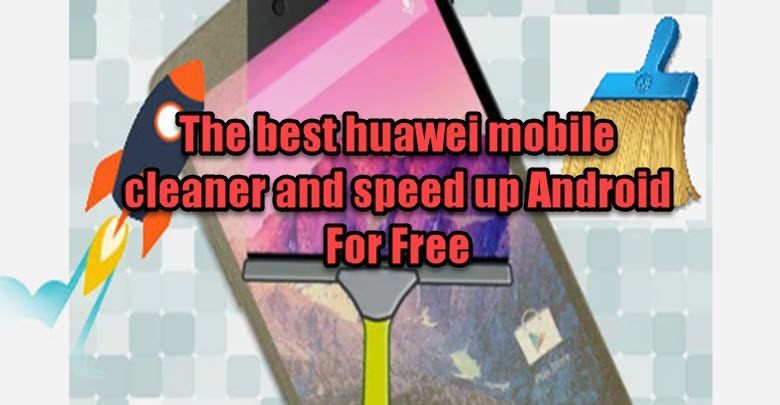 huawei mobile cleaner
