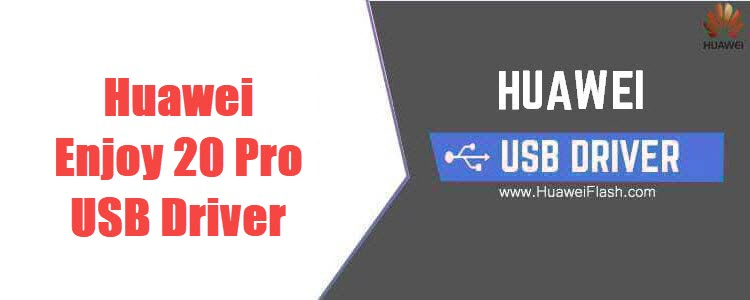 Huawei Enjoy 20 Pro USB Driver