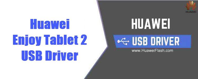 Huawei Enjoy Tablet 2 USB Driver