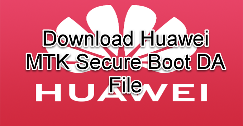 Download Huawei MTK Secure Boot