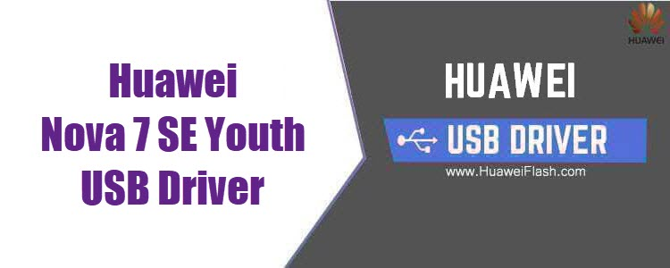Huawei Nova 7 SE Youth USB Driver