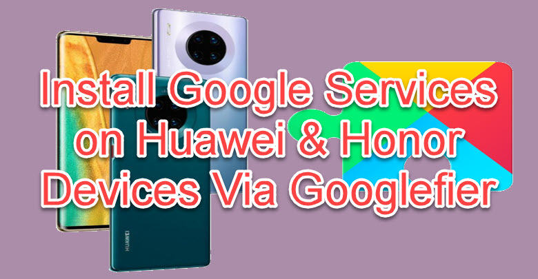 Google Services on Huawei