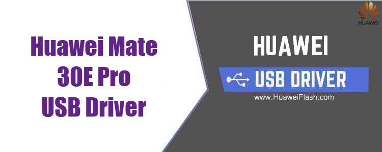 Huawei Mate 30E Pro USB Driver