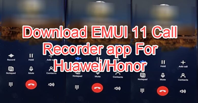 Download EMUI 11 Call Recorder