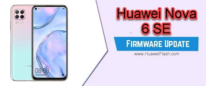 Huawei Nova 6 SE Stock Firmware
