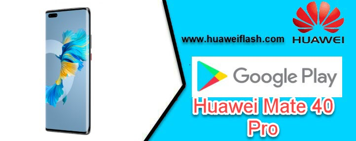 google play store on Huawei Mate 40 Pro