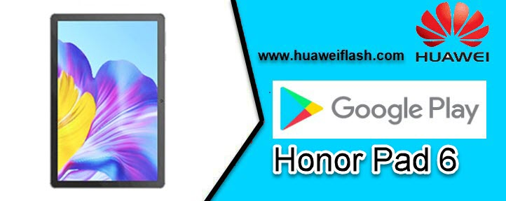 install Google Playstore on Honor Pad 6