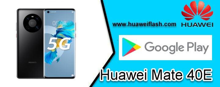 Huawei Mate 40E Install Google Play Store
